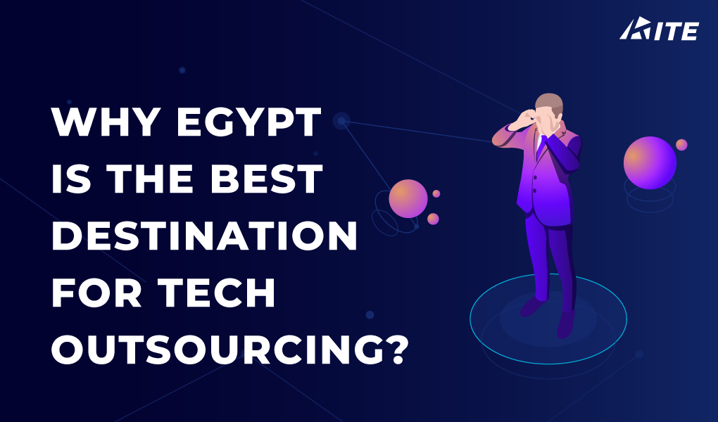 Why Egypt is the best destination for tech outsourcing