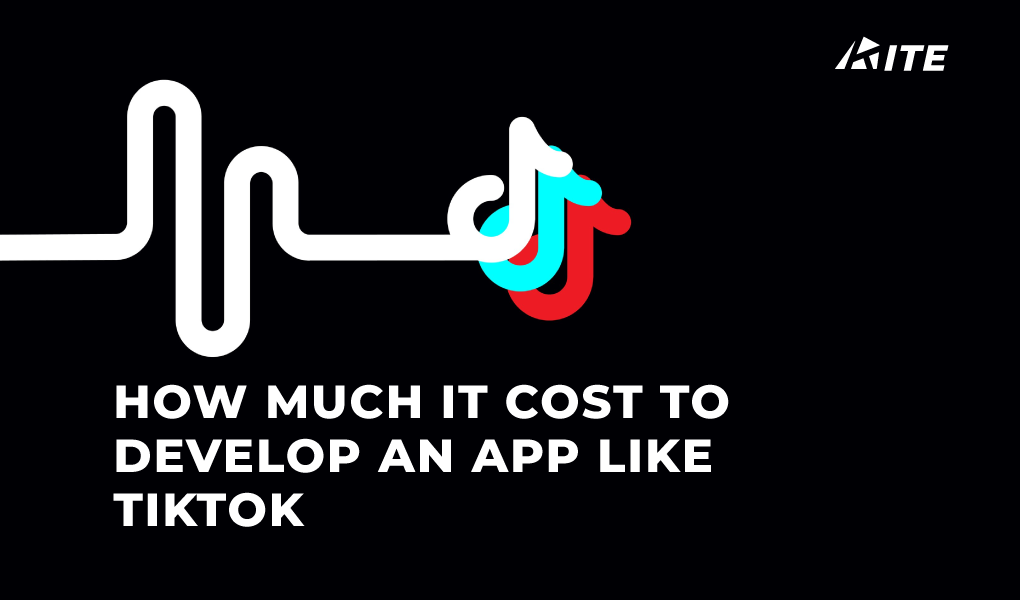 How much it cost to Develop an App like TikTok