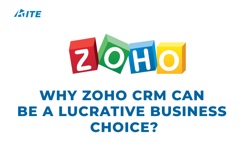 Why Zoho CRM can be a Lucrative Business Choice?