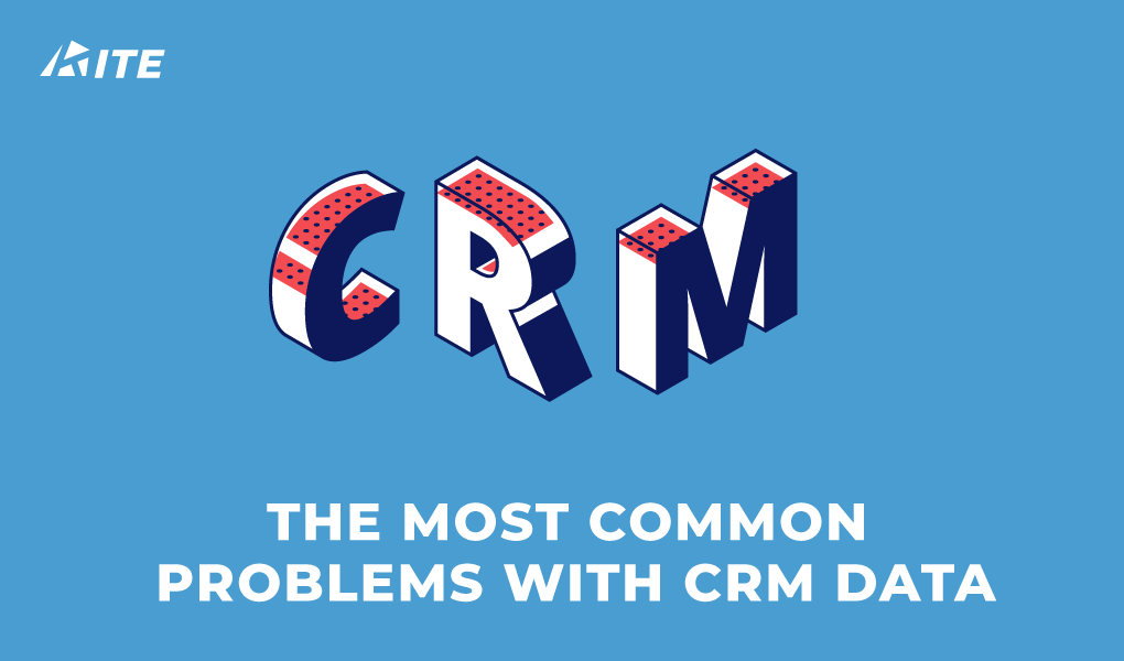 The Most Common Problems With CRM Data